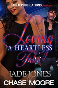 Loving a Heartless Felon - Jade Jones, Chase Moore