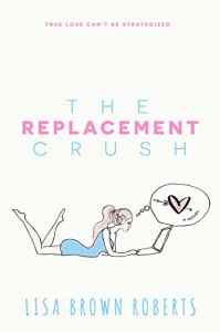 The Replacement Crush - Lisa Brown Roberts