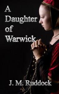 A Daughter of Warwick - Julie May Ruddock