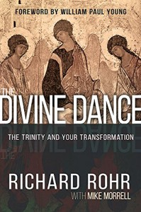 Divine Dance: The Trinity and Your Transformation - Mike Morrell, Richard Rohr