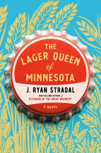 The Lager Queen of Minnesota - J. Ryan Stradal