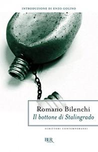 Il bottone di Stalingrado (Scrittori contemporanei) - Romano Bilenchi
