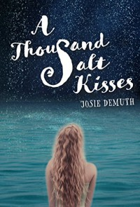 A Thousand Salt Kisses - Josie Demuth
