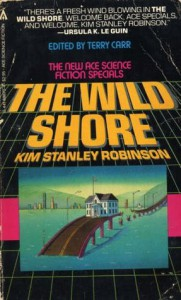 The Wild Shore (Three Californias Triptych) - Kim Stanley Robinson