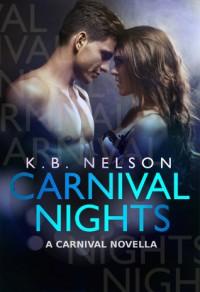 Carnival Nights - K.B.  Nelson