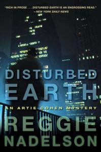 Disturbed Earth: An Artie Cohen Mystery (Artie Cohen Mysteries) - Reggie Nadelson