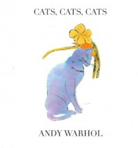Cats, Cats, Cats - Andy Warhol