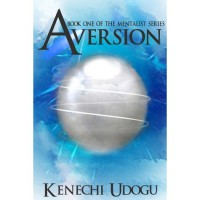 Aversion (The Mentalist Series, #1) - Kenechi Udogu