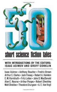 50 Short Science Fiction Tales - Isaac Asimov, Groff Conklin, Mildred Clingerman, Roger Dee