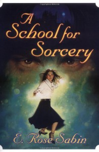 A School for Sorcery - E. Rose Sabin