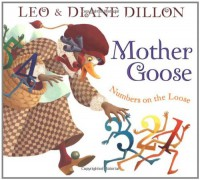 Mother Goose: Numbers on the Loose - Leo Dillon, Diane Dillon