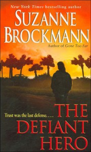 The Defiant Hero (Troubleshooters, #2) - Suzanne Brockmann