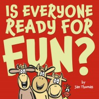 Is Everyone Ready for Fun? - Jan Thomas