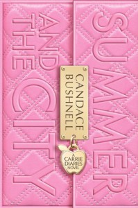 Summer and the City: A Carrie Diaries Novel - Candace Bushnell
