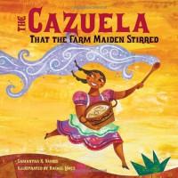 The Cazuela That the Farm Maiden Stirred - Samantha R. Vamos
