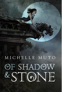 Of Shadow and Stone - Michelle Muto