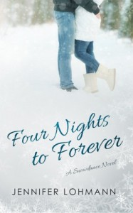 Four Nights to Forever (Snowdance) (Volume 1) - Jennifer Lohmann