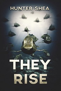 They Rise: A Deep Sea Thriller - Hunter Shea