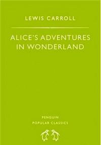 Alice's Adventures in Wonderland - Lewis Carroll, John Tenniel