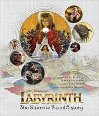 Labyrinth: The Ultimate Visual History - Paula M. Block, Terry J. Erdmann