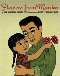 Flowers from Mariko - Rick Noguchi