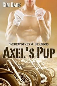 Axel's Pup (Werewolves & Dragons Book 1) - Kim Dare