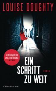 Ein Schritt zu weit: Roman - Astrid Arz, Louise Doughty
