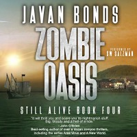 Zombie Oasis: Still Alive Book Four - Javan Bonds, Monique Happy