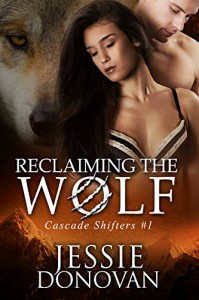 Reclaiming the Wolf (Cascade Shifters Book 1) - Jessie Donovan, Hot Tree Editing
