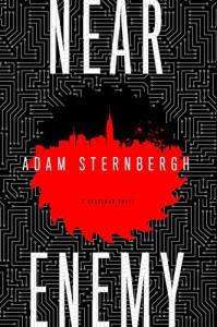 Near Enemy: A Spademan Novel - Adam Sternbergh