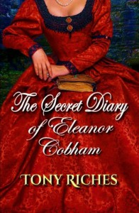 The Secret Diary of Eleanor Cobham - Tony Riches