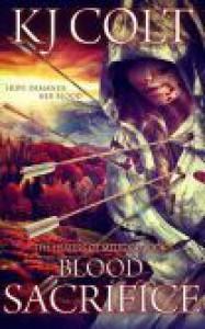 Blood Sacrifice - KJ Colt