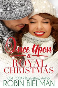 Once Upon a Royal Christmas - Robin Bielman