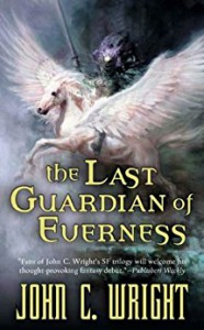 The Last Guardian of Everness - John C. Wright