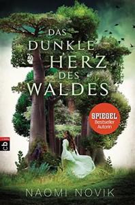 Das dunkle Herz des Waldes - Naomi Novik, Carolin Liepins, Marianne Schmidt