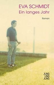 Ein langes Jahr: Roman - Eva Schmidt