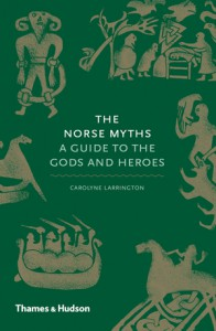 Norse Myths A Guide to the Gods and Heroes - Carolyne Larrington
