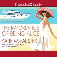 The Importance of Being Alice - Katie MacAlister, Saskia Maarleveld, Brian Hutchison