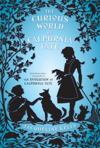 The Curious World of Calpurnia Tate - Jacqueline Kelly