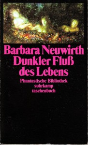 Dunkler Fluß des Lebens. - Barbara Neuwirth