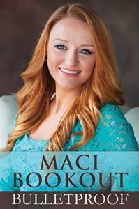 Bulletproof - Maci Bookout