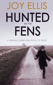 HUNTED ON THE FENS a gripping crime thriller full of twists - Joy Ellis