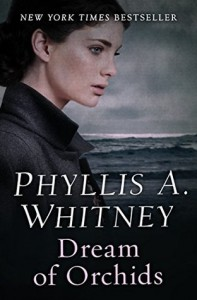Dream of Orchids - Phyllis A. Whitney
