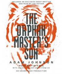 The Orphan Master's Son (Audio) - Adam Johnson, Tim Kang, Josiah D. Lee, James Kyson Lee