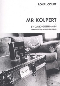 Mr. Kolpert - David Gieselmann, David Tushingham