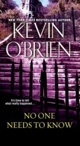 [(No One Needs to Know)] [By (author) Kevin O'Brien] published on (July, 2015) - Kevin O'Brien
