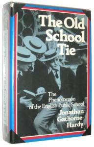 The Old School Tie: The Phenomenom of the English Public School - Jonathan Gathorne-Hardy