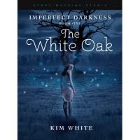 The White Oak - Kim White