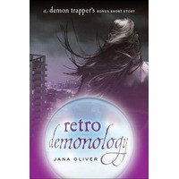 Retro Demonology (The Demon Trappers, #0.5) - Jana Oliver