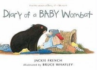 Diary of a BABY Wombat - Jackie French, Bruce Whatley